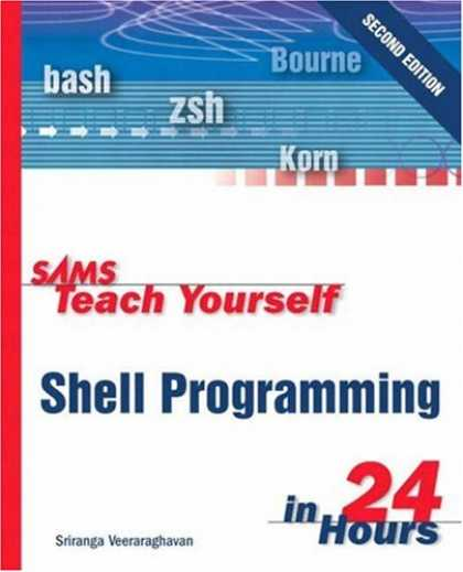 Programming Books - Sams Teach Yourself Shell Programming in 24 Hours (2nd Edition)