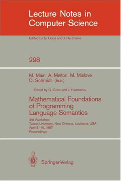 Programming Books - Mathematical Foundations of Programming Language Semantics: 3rd Workshop Tulane