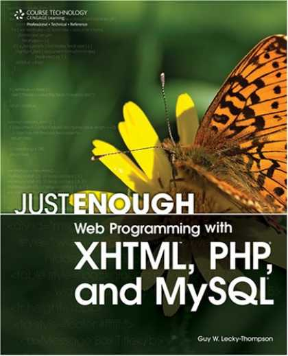 Programming Books - Just Enough Web Programming with XHTML, PHP, and MySQL