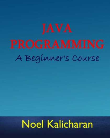Programming Books - Java Programming - A Beginner's Course