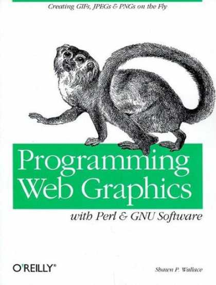Programming Books - Programming Web Graphics with Perl & GNU Software (O'Reilly Nutshell)
