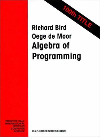 Programming Books - The Algebra of Programming (Prentice-Hall International Series in Computer Scien