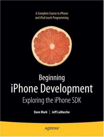 Programming Books - Beginning iPhone Development: Exploring the iPhone SDK