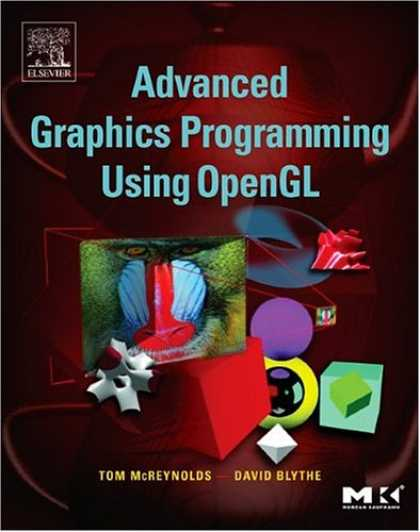 Programming Books - Advanced Graphics Programming Using OpenGL (The Morgan Kaufmann Series in Comput
