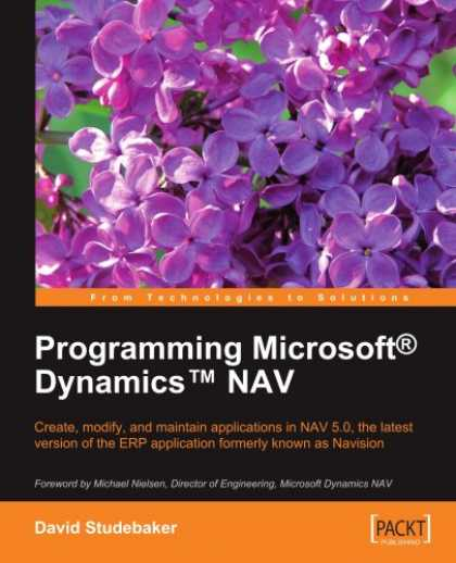 Programming Books - Programming Microsoft¿ Dynamics¿ NAV: Create, modify, and maintain applica