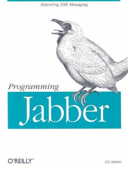 Programming Books - Programming Jabber: Extending XML Messaging (O'Reilly XML)