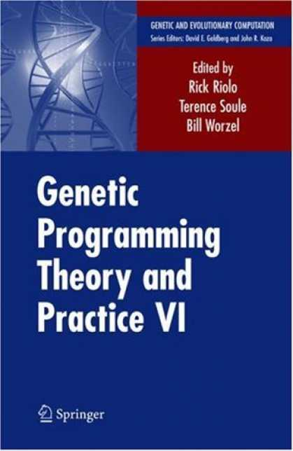 Programming Books - Genetic Programming Theory and Practice VI (Genetic and Evolutionary Computation