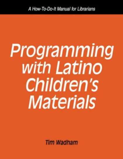 Programming Books - Programming With Latino Children's Materials: A How-To-Do-It Manual for Libraria