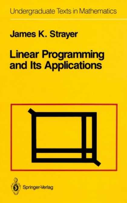 Programming Books - Linear Programming and Its Applications (Undergraduate Texts in Mathematics)