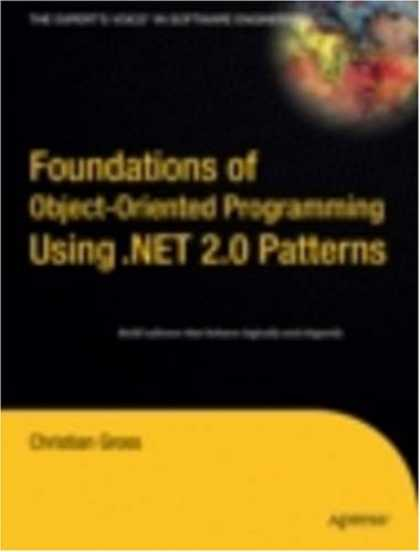 Programming Books - Foundations of Object-Oriented Programming Using .NET 2.0 Patterns