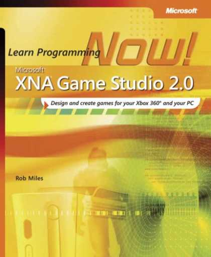 Programming Books - Microsoft® XNA™ Game Studio 2.0: Learn Programming Now!