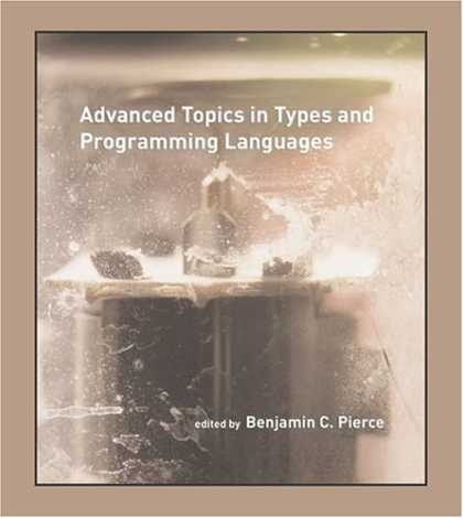 Programming Books - Advanced Topics in Types and Programming Languages