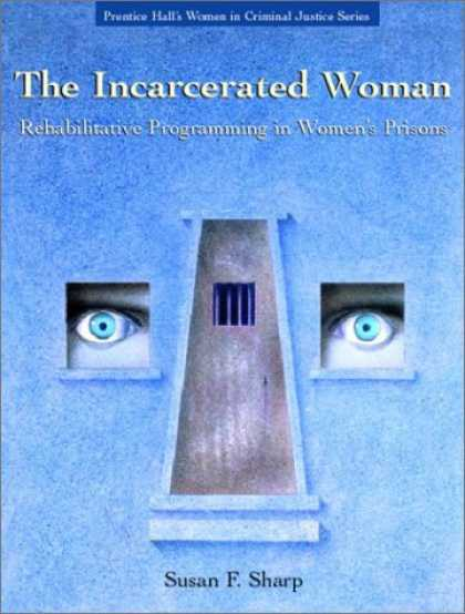 Programming Books - The Incarcerated Woman: Rehabilative Programming in Women's Prisons (Prentice Ha
