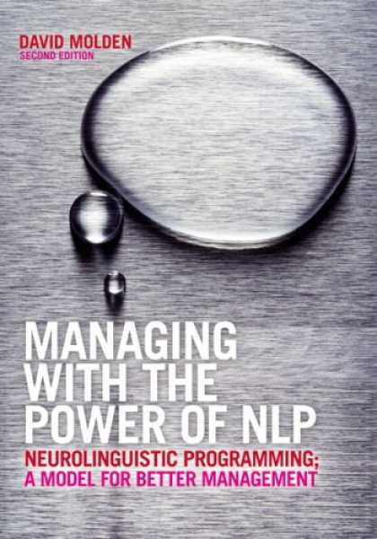 Programming Books - Managing with the Power of NLP: Neurolinguistic Programming; A Model for Better