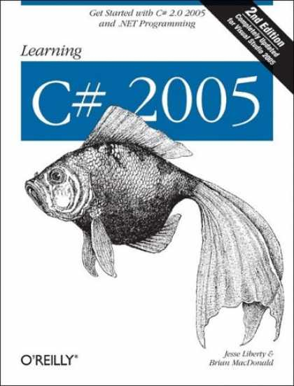 Programming Books - Learning C# 2005: Get Started with C# 2.0 and .NET Programming (2nd Edition)