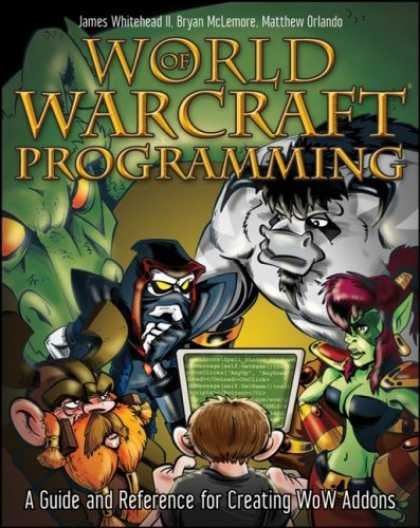Programming Books - World of Warcraft Programming: A Guide and Reference for Creating WoW Addons