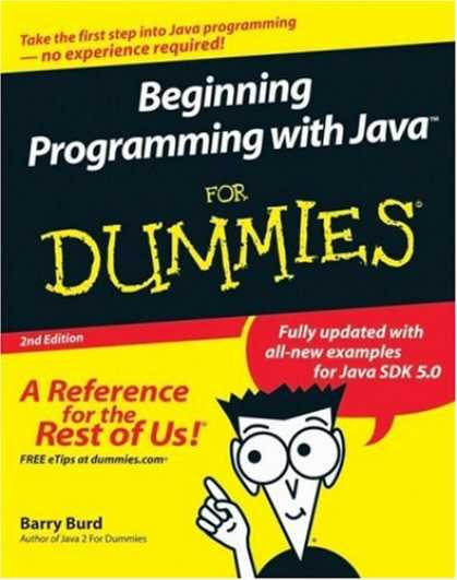 Programming Books - Beginning Programming with Java For Dummies (For Dummies (Computer/Tech))