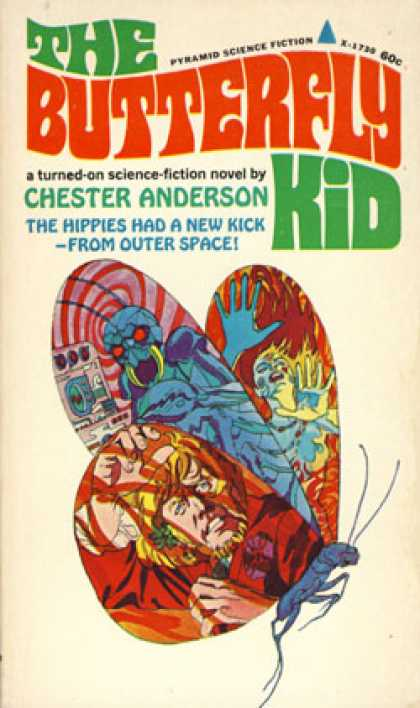Pyramid Books - The Butterfly Kid the Hippies Had a New Kick -- From Outer Space! a Turned-on Sc