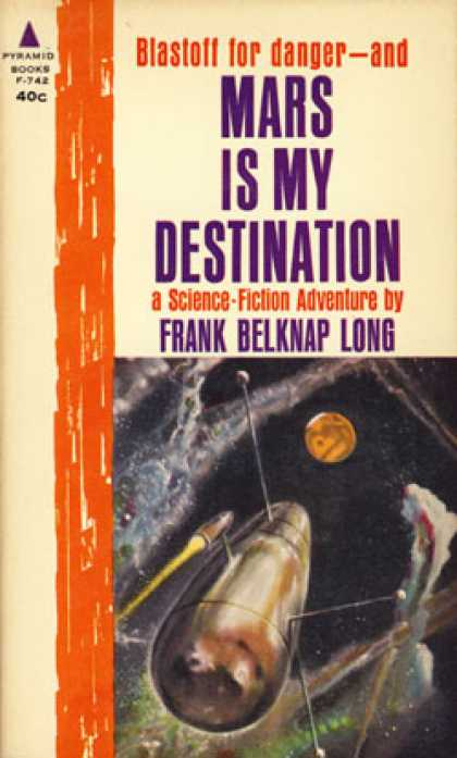 Pyramid Books - Mars Is My Destination - Frank Belknap Long