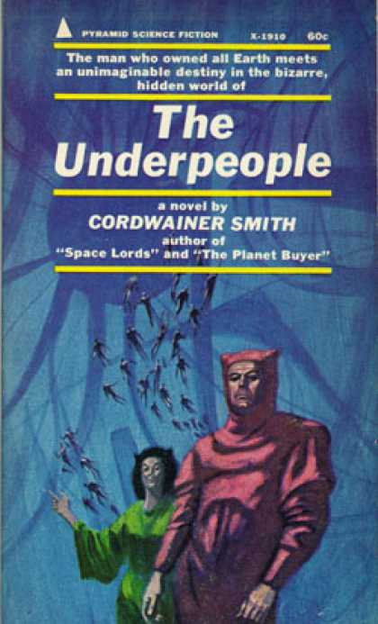 Pyramid Books - The Underpeople - Cordwainer Smith