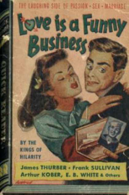 Quick Reader - Love is a funny business - Thurber, Sullivan, Kober, White & others