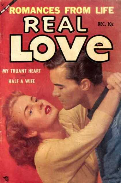 Real Love 58 - Romances From Life - Dec - My Truant Heart - Half A Wife - 10c