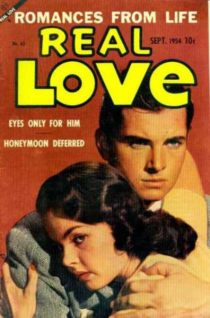 Real Love 63 - Romances From Life - Sept 1954 - Eyes Only For Him - Honeymood Deferred - Hugging