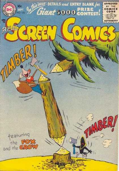 Real Screen Comics 102 - Timber - Watch Out For That Tree - Foxs Great Idea - Crow Yells Timber - The Two Axes