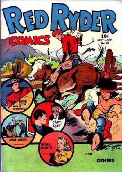 Red Ryder Comics 15 - King Of The Royal Mounted - Dan Dunn - Capt Easy - Bull - Myra North