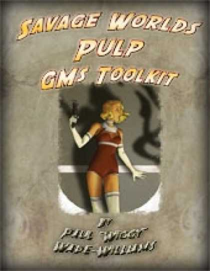 Role Playing Games - Savage Worlds Pulp GM's Toolkit