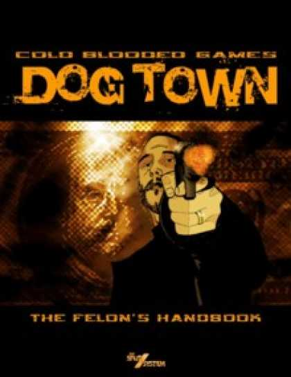Role Playing Games - Dog Town: The Felon's Handbook