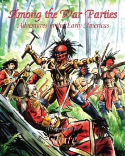 Role Playing Games - Among the War Parties: Adventures in the Early Americas