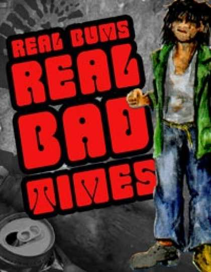 Role Playing Games - Real Bums! Real Bad Times!