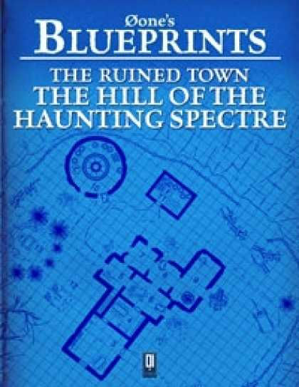 Role Playing Games - 0one's Blueprints: The Ruined Town, Hill of the Haunting Spectre