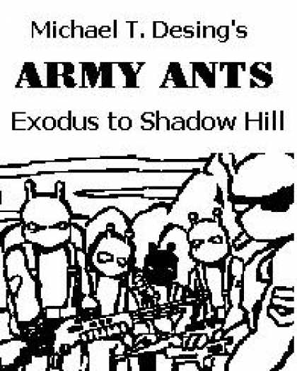 Role Playing Games - Michael T. Desing's ARMY ANTS Exodus to Shadow Hill