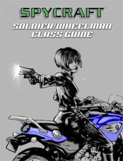 Role Playing Games - Classic Spycraft: Soldier/Wheelman Class Guide