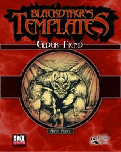 Role Playing Games - Blackdyrge's Templates: Elder Fiend