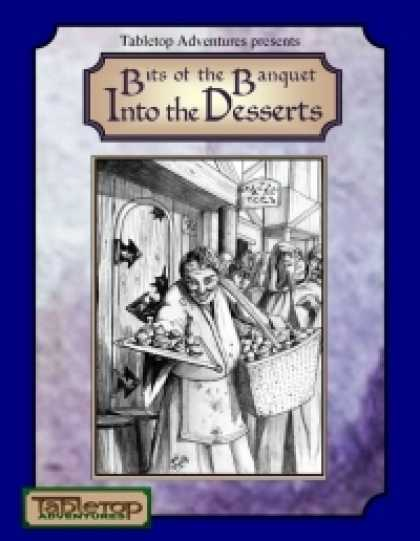 Role Playing Games - Bits of the Banquet: Into the Desserts