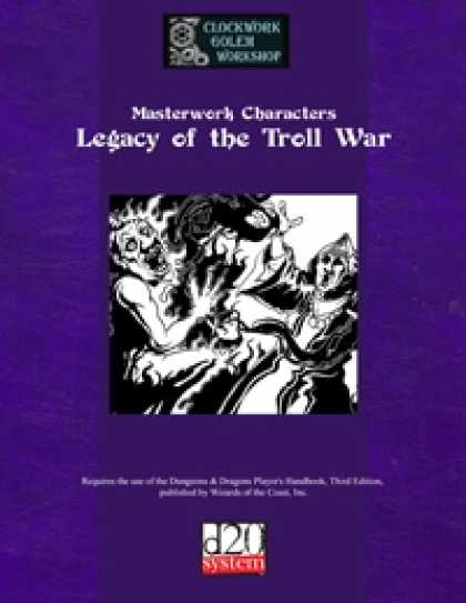 Role Playing Games - Masterwork Characters: Legacy of the Troll War