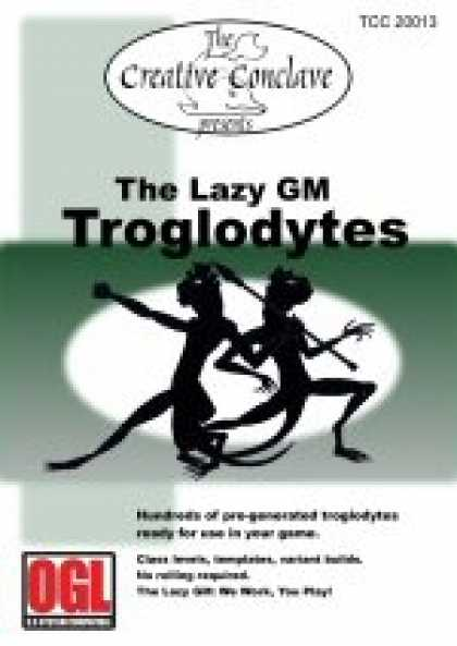 Role Playing Games - The Lazy GM: Troglodytes