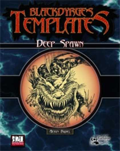 Role Playing Games - Blackdyrge's Templates: Deep Spawn