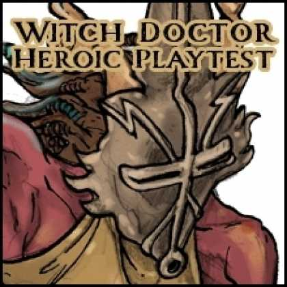 Role Playing Games - Shrouded Classes: The Witch Doctor (Heroic Tier Playtest)