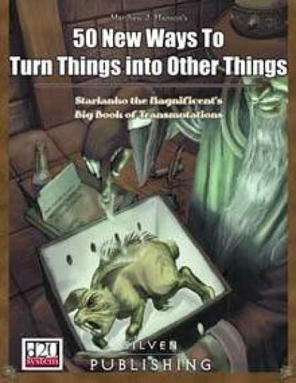 Role Playing Games - 50 New Ways to Turn Things into Other Things: Transmutation