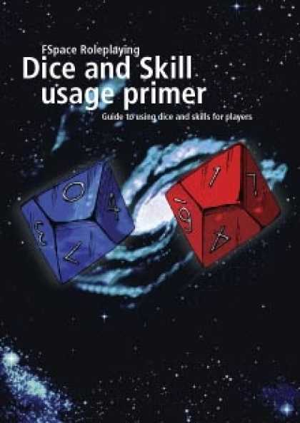 Role Playing Games - FSpaceRPG Dice and Skill usage primer
