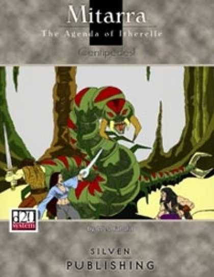 Role Playing Games - Mitarra: The Agenda of Itherelle: Centipedes!