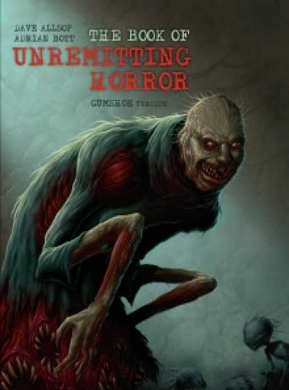 Role Playing Games - The Book of Unremitting Horror (GUMSHOE version)