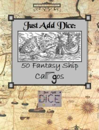 Role Playing Games - Just Add Dice: 50 Fantasy Cargos