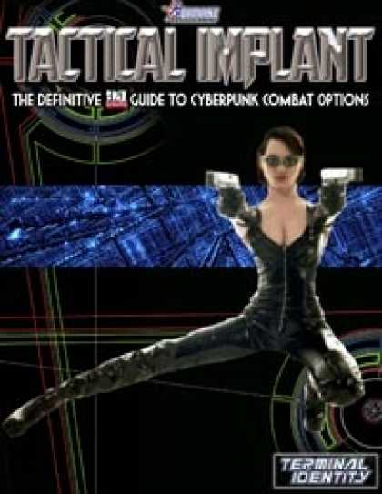 Role Playing Games - TACTICAL IMPLANT: The Definitive D20 Guide to Cyberpunk Combat