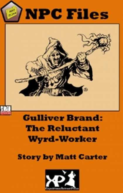 Role Playing Games - NPC Files: Gulliver Brand the Reluctant Wyrd-Worker