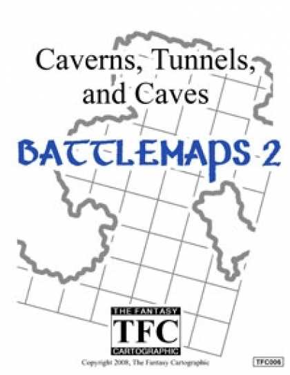 Role Playing Games - Caverns, Tunnels, and Caves: Battlemaps 2